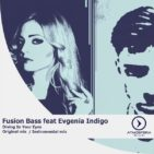 "Evgenia Indigo ft Fusion Bass  ""Diving in your eyes""."
